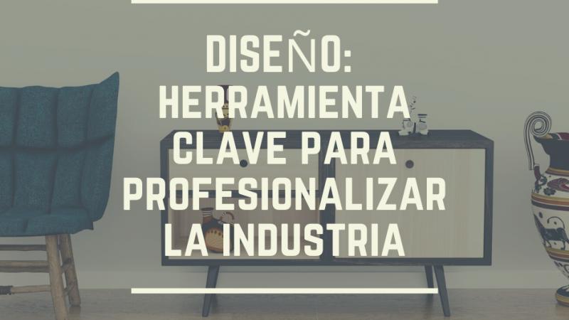 Diseño: herramienta clave para la industria